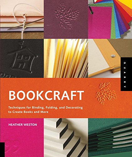 Bookcraft: Techniques for Binding, Folding, and Decorating to Create Books and More by Brand: Quarry Books