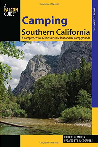 Camping Southern California: A Comprehensive Guide To Public Tent And Rv Campgrounds (State Camping - California Tent