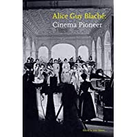 Alice Guy Blaché: Cinema Pioneer