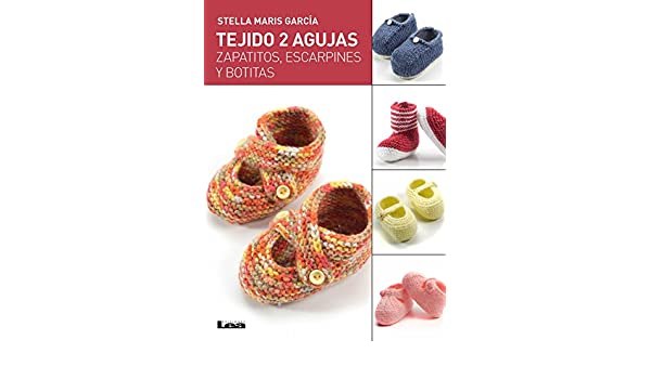 Amazon.com: Tejido 2 agujas, zapatitos, escarpines y botitas (Spanish Edition) eBook: Stella Maris García: Kindle Store