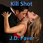 Kill Shot   J.D. Faver