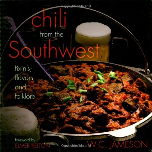 Chili From the Southwest: Fixin's, Flavors, and - Sauce Bennetts Chili