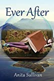 img - for Ever After by Anita Sullivan (2015-04-15) book / textbook / text book