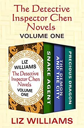 The Detective Inspector Chen Novels Volume One: Snake Agent, The Demon and the City, and Precious Dragon (English Edition) eBook: Williams, Liz: Amazon.es: Tienda Kindle