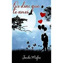 Os Dias Que Te Amei (Livro 1)