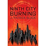 Ninth City Burning | J. Patrick Black