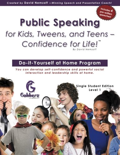 Public Speaking for Kids; Tweens; and Teens - Confidence for Life!