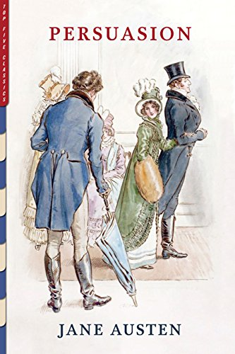 Persuasion: Illustrated by Charles E. Brock (Top Five Classics Book 26)