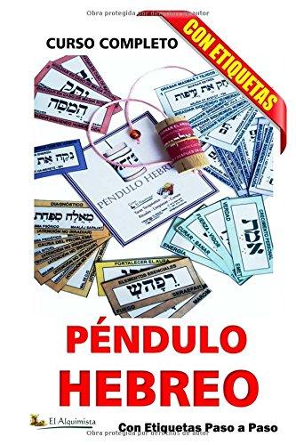 Pendulo Hebreo curso completo: con etiquetas, paso a paso (Mejora tu vida) (Spanish Edition) [Sr Vicente Herranz] (Tapa Blanda)