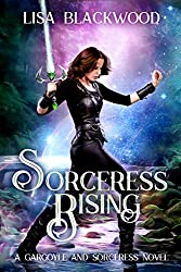 Sorceress Rising (A Gargoyle and Sorceress Tale Book 2)