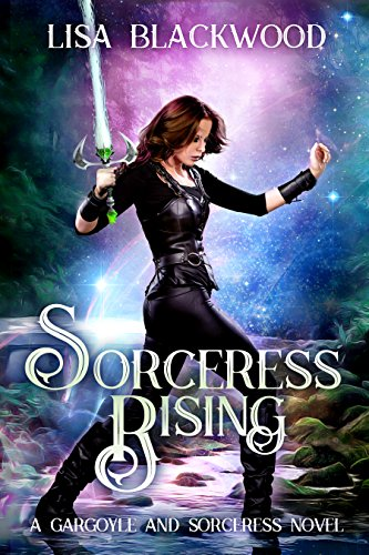Sorceress Rising (A Gargoyle and Sorceress Tale Book 2) by [Blackwood, Lisa]