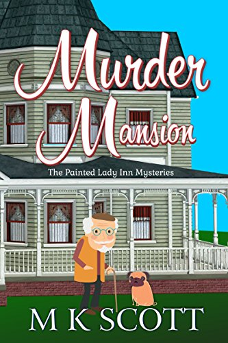 (Murder Mansion: A Cozy Mystery with Recipes (The Painted Lady Inn Mysteries Book)