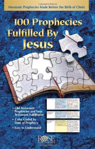 100 Prophecies Fulfilled by Jesus: Messianic Prohpecies Made Before the Birth of Christ Pamphlet