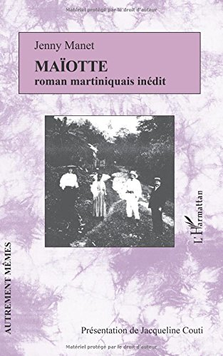 Maiotte: Roman Martiniquais inedit  [Manet, Jenny] (Tapa Blanda)