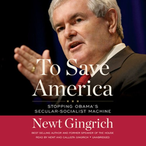 To Save America: Stopping Obama's Secular-Socialist Machine by Blackstone Audio, Inc.