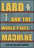 Lard and the World Peace Machine (Lard Wants World Peace! Book 1)