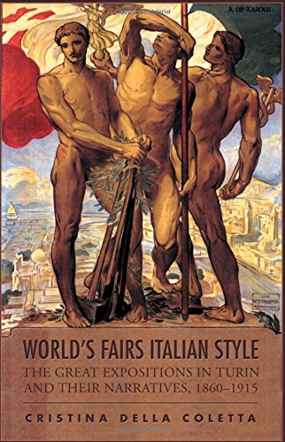 World's Fairs Italian-Style: The Great Expositions in Turin and their Narratives, 1860-1915 (Toronto Italian - Toronto Spectacle