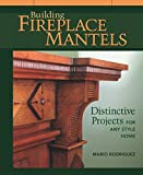 Building Fireplace Mantels: Di