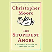 The Stupidest Angel: A Heartwarming Tale of Christmas Terror | Christopher Moore