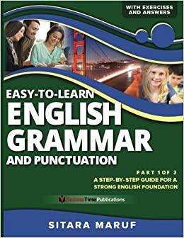 Easy-to-Learn English Grammar and Punctuation, Part 1 of 2: A step-by-step guide for a strong English foundation: Volume 1
