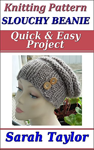 bead1fb0eb3 Slouchy Beanie Hat - Quick and Easy Knitting Pattern - Kindle ...
