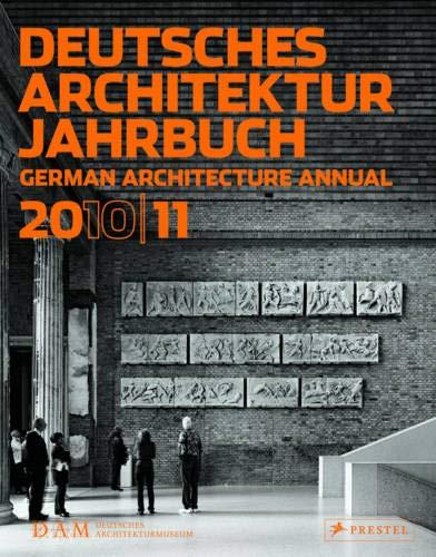 Deutsches Architektur Jahrbuch 2010/11: German Architecture Annual 2010/11 Taschenbuch – 30. November 2010 Peter Cachola Schmal Yorck Förster Prestel Verlag 3791350633