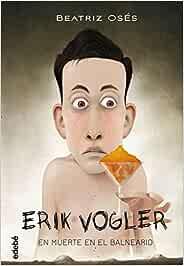 ERIK VOGLER 2: MUERTE EN EL BALNEARIO: Amazon.es: Oses