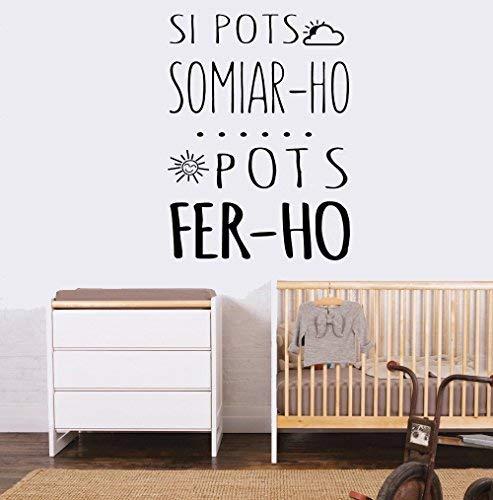 Vinilo Frase Catalánsi Pots Somiar Ho Pots Fer Ho Vinilos
