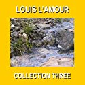 Louis L'Amour Collection Three Audiobook by Louis L'Amour Narrated by Christopher Crennen