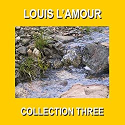 Louis L'Amour Collection Three