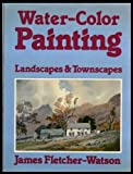 Water Color Painting, James Fletcher-Watson, 0883322757