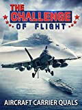 The Challenge of Flight - Aircraft Carrier Quals