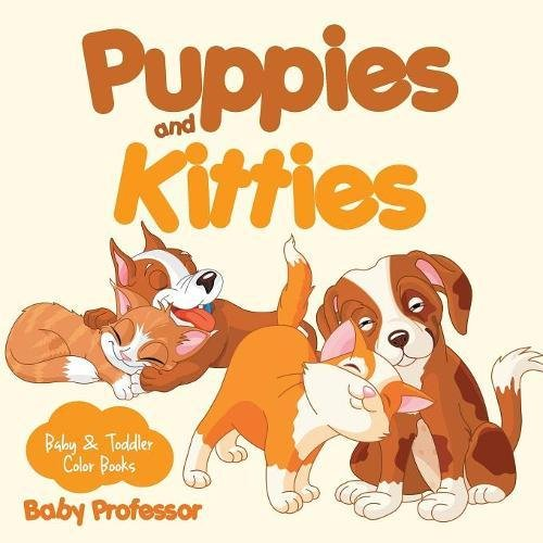 Download Puppies and Kitties-Baby & Toddler Color Books PDF