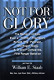 Not for Glory, William E. Staab, 0533161215
