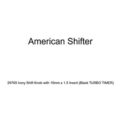 American Shifter 29765 Ivory Shift Knob with 16mm x 1.5 Insert (Black TURBO TIMER)