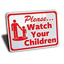 """Please watch your children sign, aluminum, red, 10"""" by 7"""", supervise unattended children sign"""