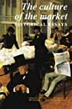 The Culture of the Market: Historical Essays (Murphy Institute Studies in Political Economy)