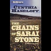 The Chains of Sarai Stone: A Five Star Western   Cynthia Haseloff