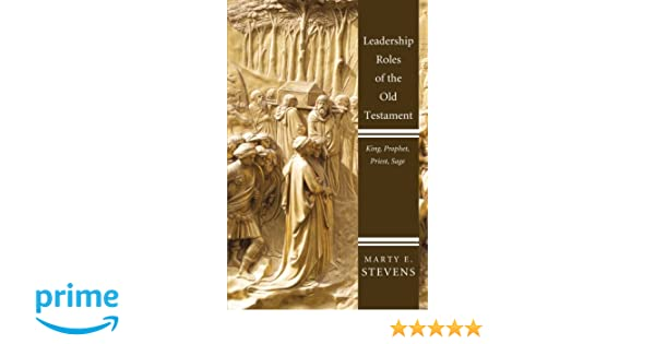Leadership Roles of the Old Testament: King, Prophet, Priest, Sage
