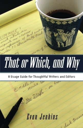 That or Which, and Why: A Usage Guide for Thoughtful...