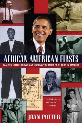 African American Firsts: Famous Little-Known and Unsung Triumphs of Blacks in America -