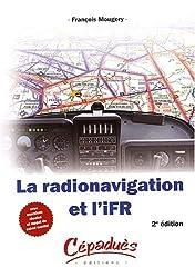 La radionavigation et l'IFR - Avec exercices résolus et rappel de calcul mental
