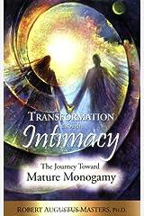 Transformation Through Intimacy: The Journey Toward Mature Monogamy Paperback