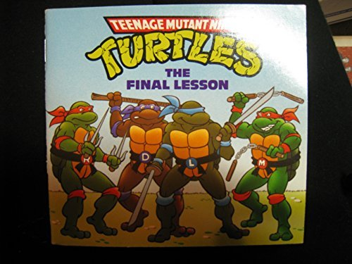 Teenage Mutant Ninja Turtles: The Final Lesson Teenage ...