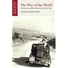 The Way of the World: Two men in a car from Geneva to the Khyber Pass