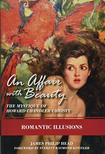 An Affair with Beauty - The Mystique of Howard Chandler Christy: Romantic ()