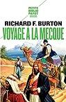 Voyage à La Mecque : Relation personnelle d'un pèlerinage à Médine et à La Mecque en 1853 par Richard Francis Burton