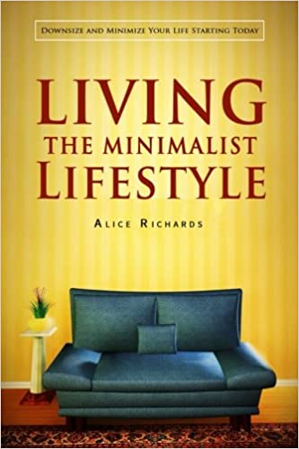 Living The Minimalist Lifestyle Downsize And Minimize Your Life