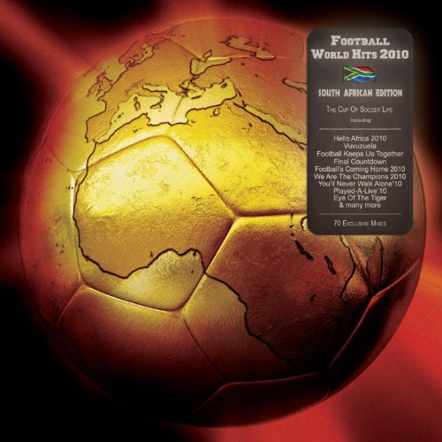 Football World Hits 2010 - The Cup Of Soccer Life (South Africa Edition)