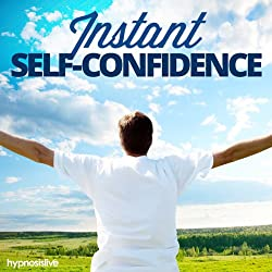Instant Self-Confidence - Hypnosis
